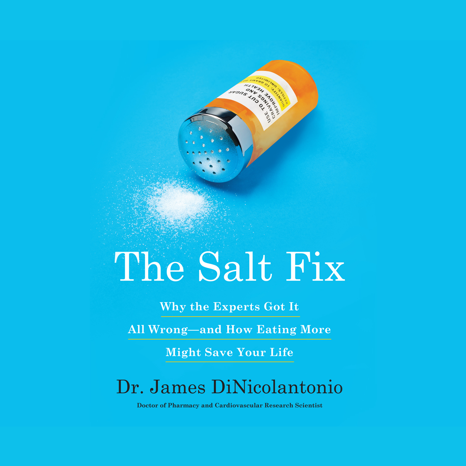 Printable The Salt Fix: Why Experts Got It All Wrong - and How Eating More Might Save Your Life Audiobook Cover Art