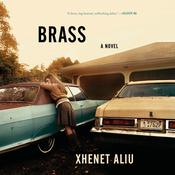 Brass: A Novel Audiobook, by Xhenet Aliu