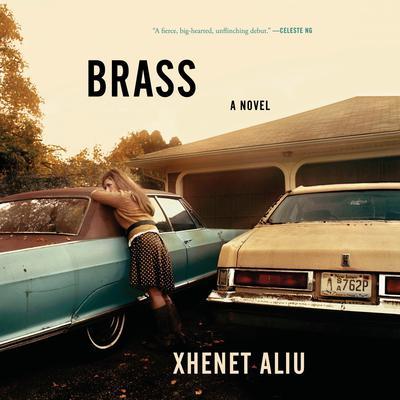 Brass: A Novel Audiobook, by Xhenet Aliu