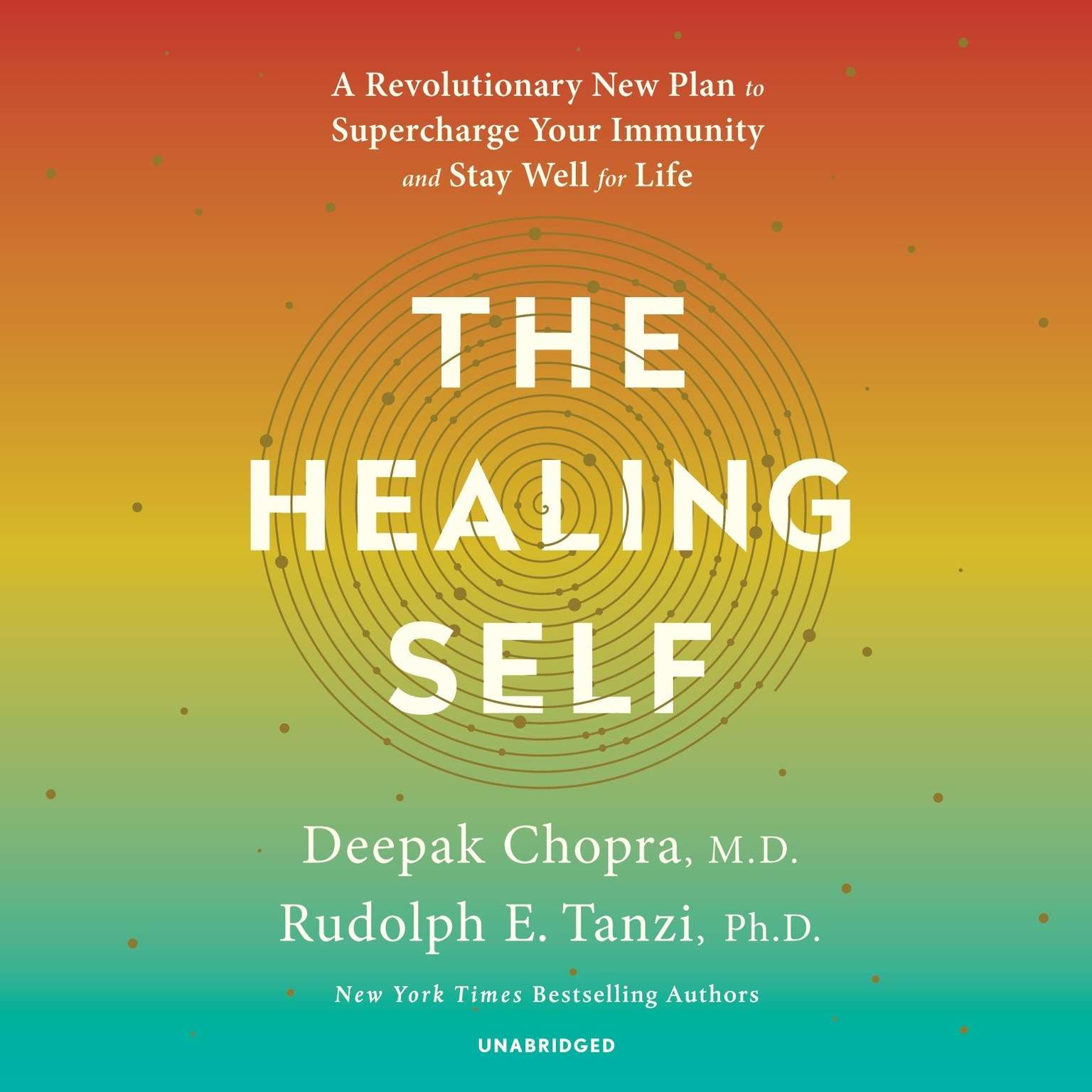 The Healing Self: A Revolutionary New Plan to Supercharge Your Immunity and Stay Well for Life Audiobook, by Deepak Chopra