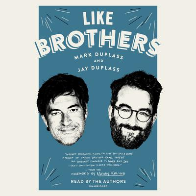 Like Brothers Audiobook, by Mark Duplass