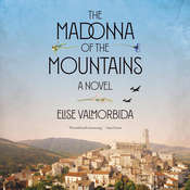 The Madonna of the Mountains: A Novel Audiobook, by Elise Valmorbida|