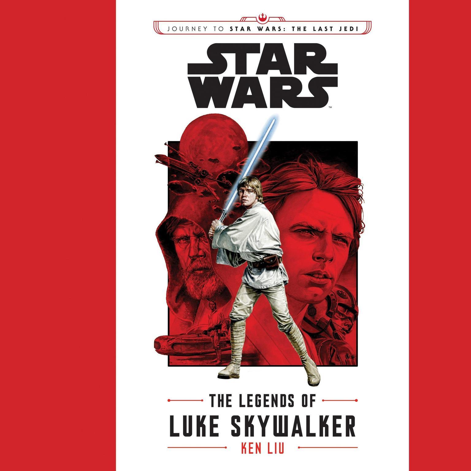Journey to Star Wars: The Last Jedi The Legends of Luke Skywalker Audiobook, by Ken Liu