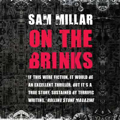 On the Brinks Audiobook, by Sam Millar