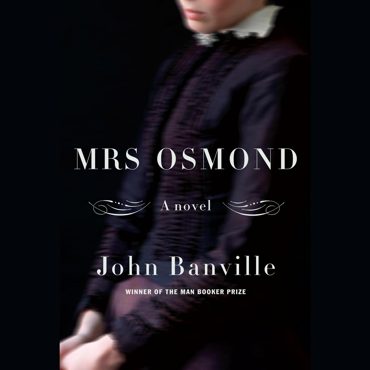 Mrs. Osmond: A novel Audiobook, by John Banville