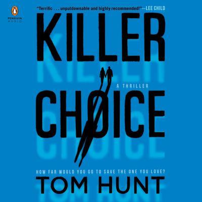 Killer Choice Audiobook, by Tom Hunt