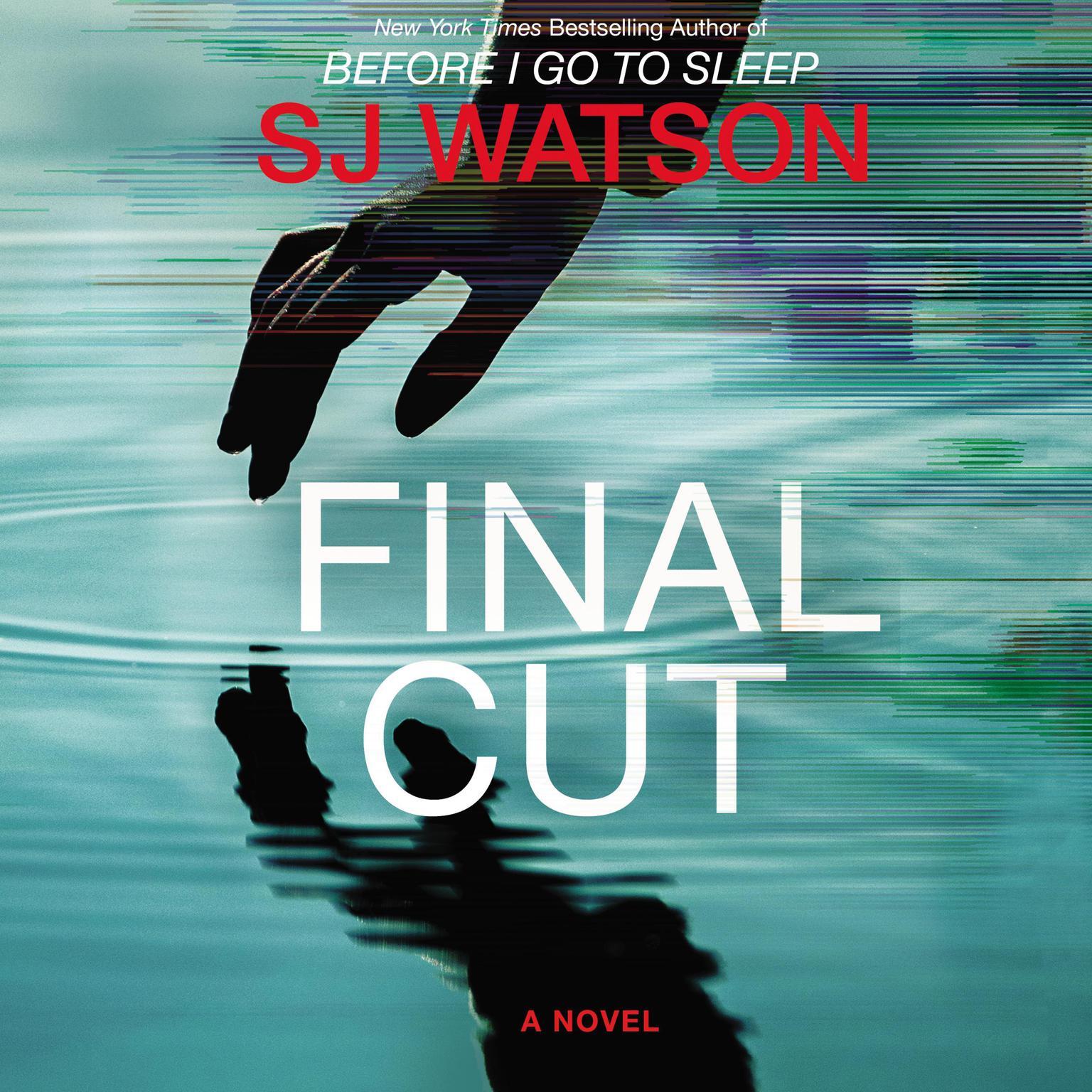 Final Cut: A Novel Audiobook, by S. J. Watson