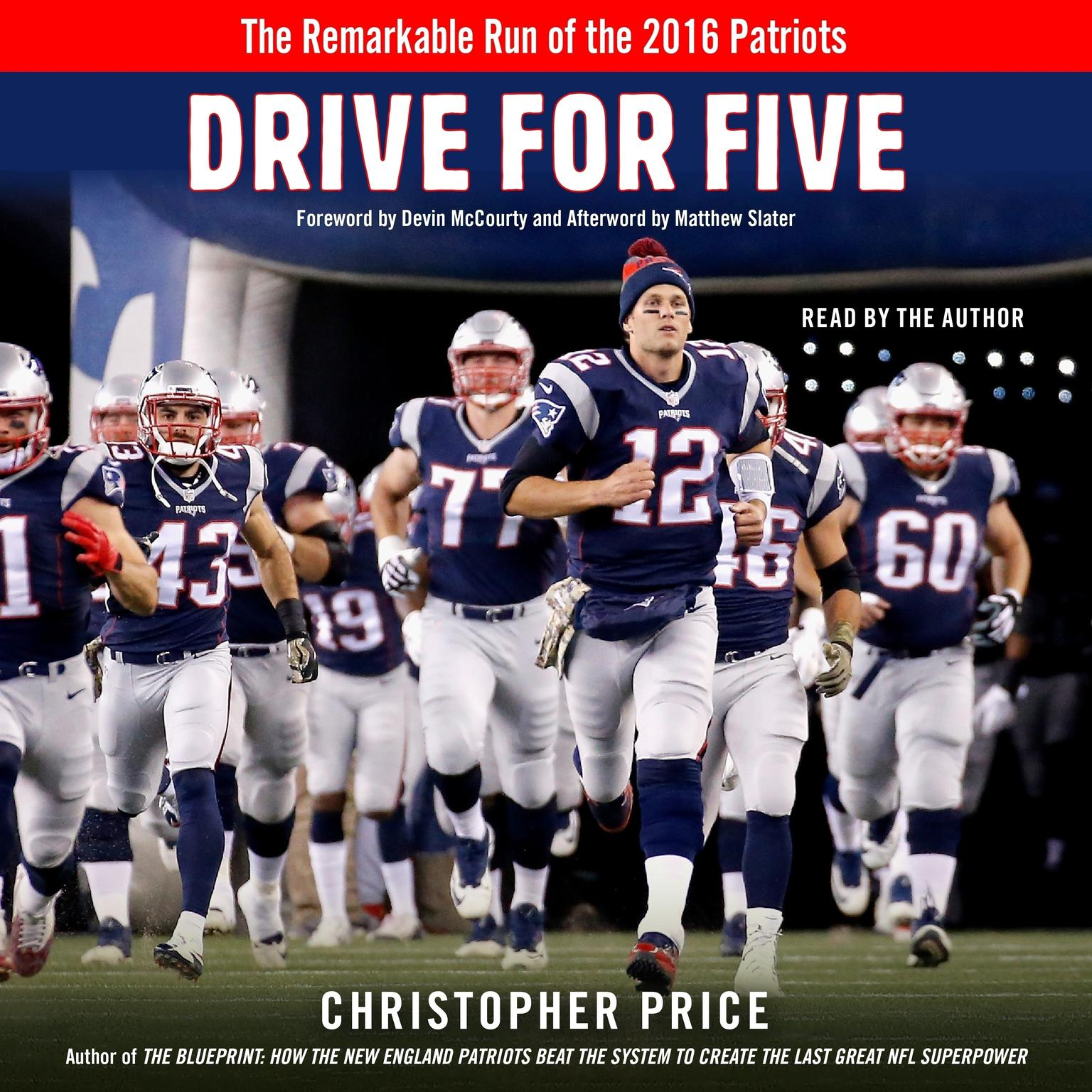 Drive for Five: The Remarkable Run of the 2016 Patriots Audiobook, by Christopher Price