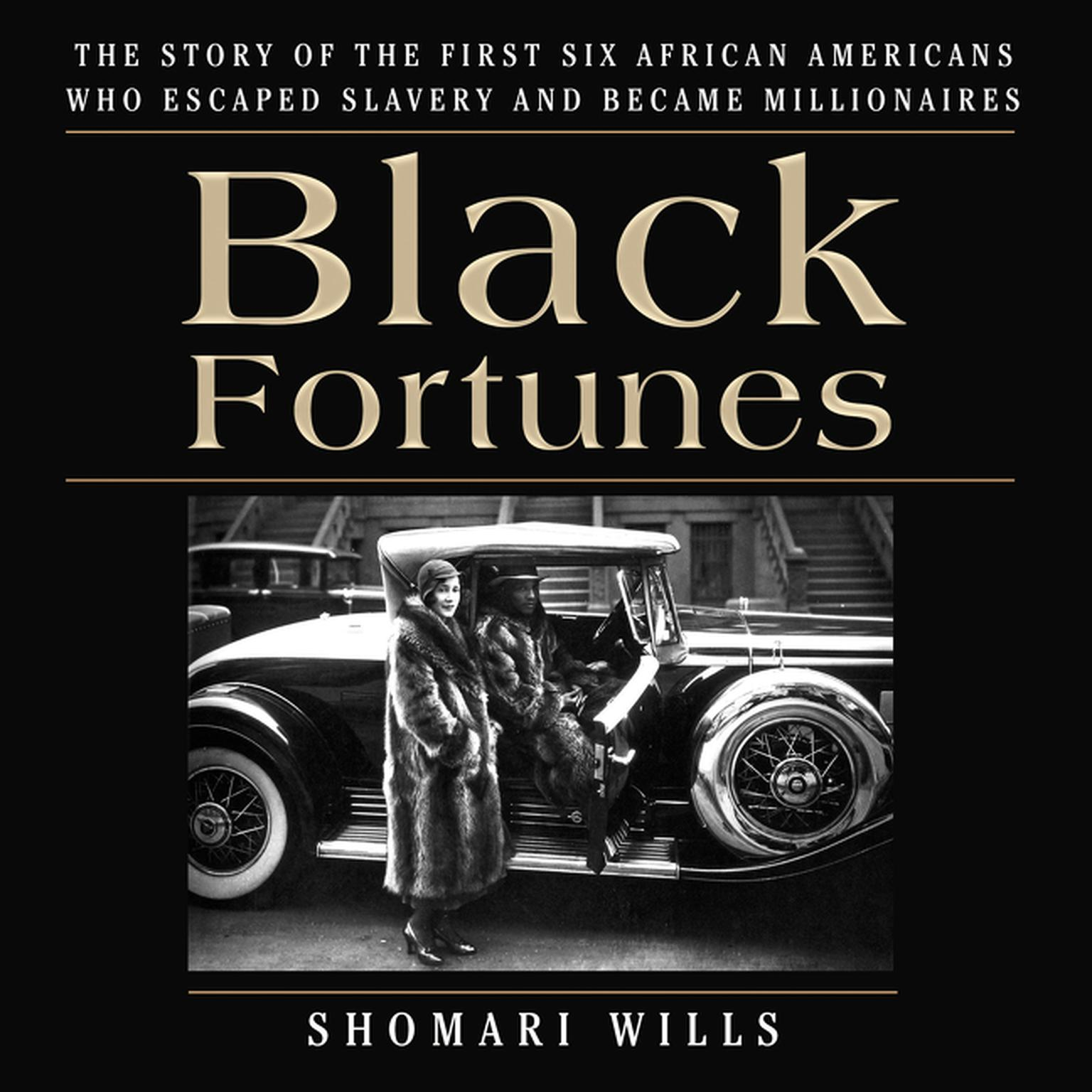 Printable Black Fortunes: The Story of the First Six African Americans Who Escaped Slavery and Became Millionaires Audiobook Cover Art