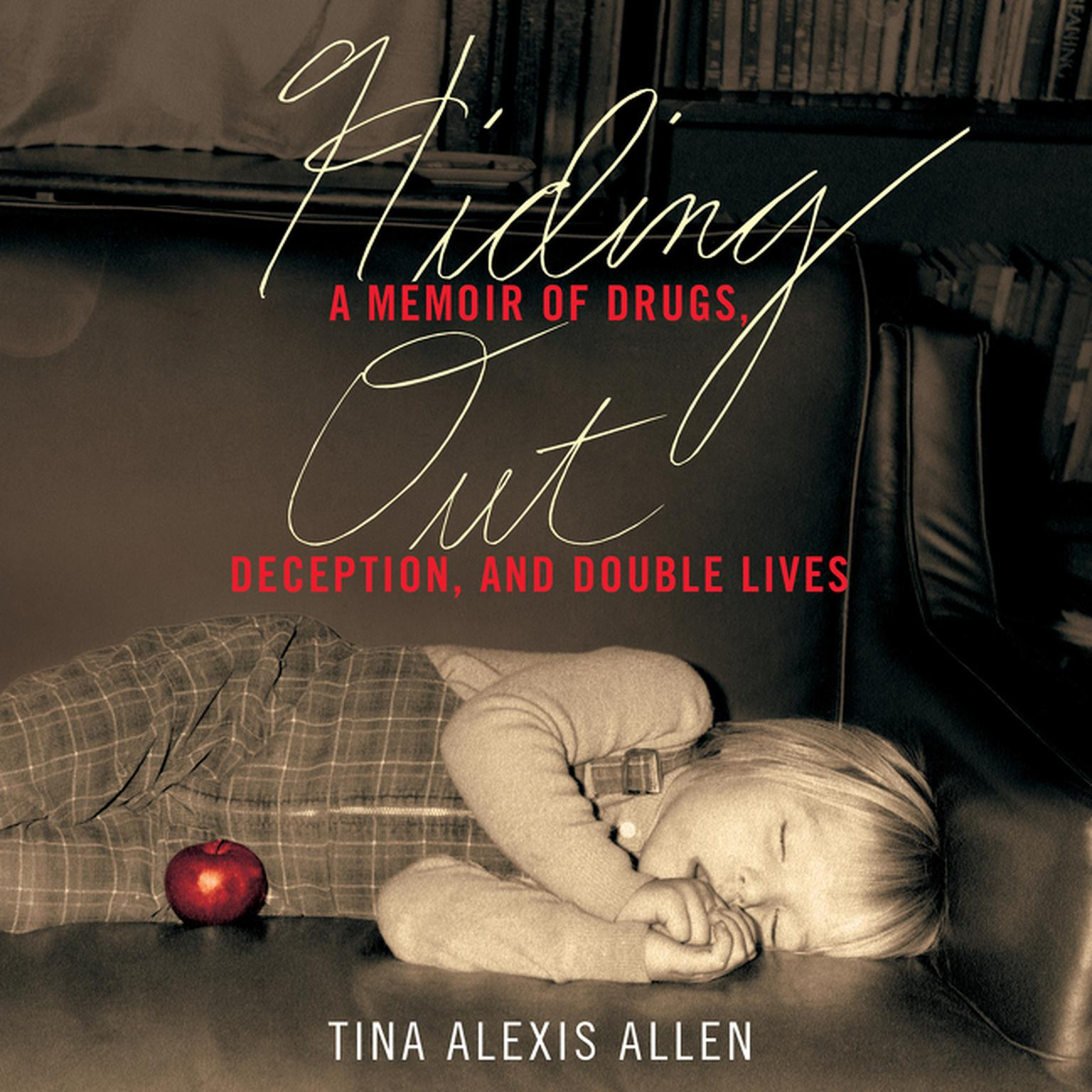 Printable Hiding Out: A Memoir of Drugs, Deception, and Double Lives Audiobook Cover Art