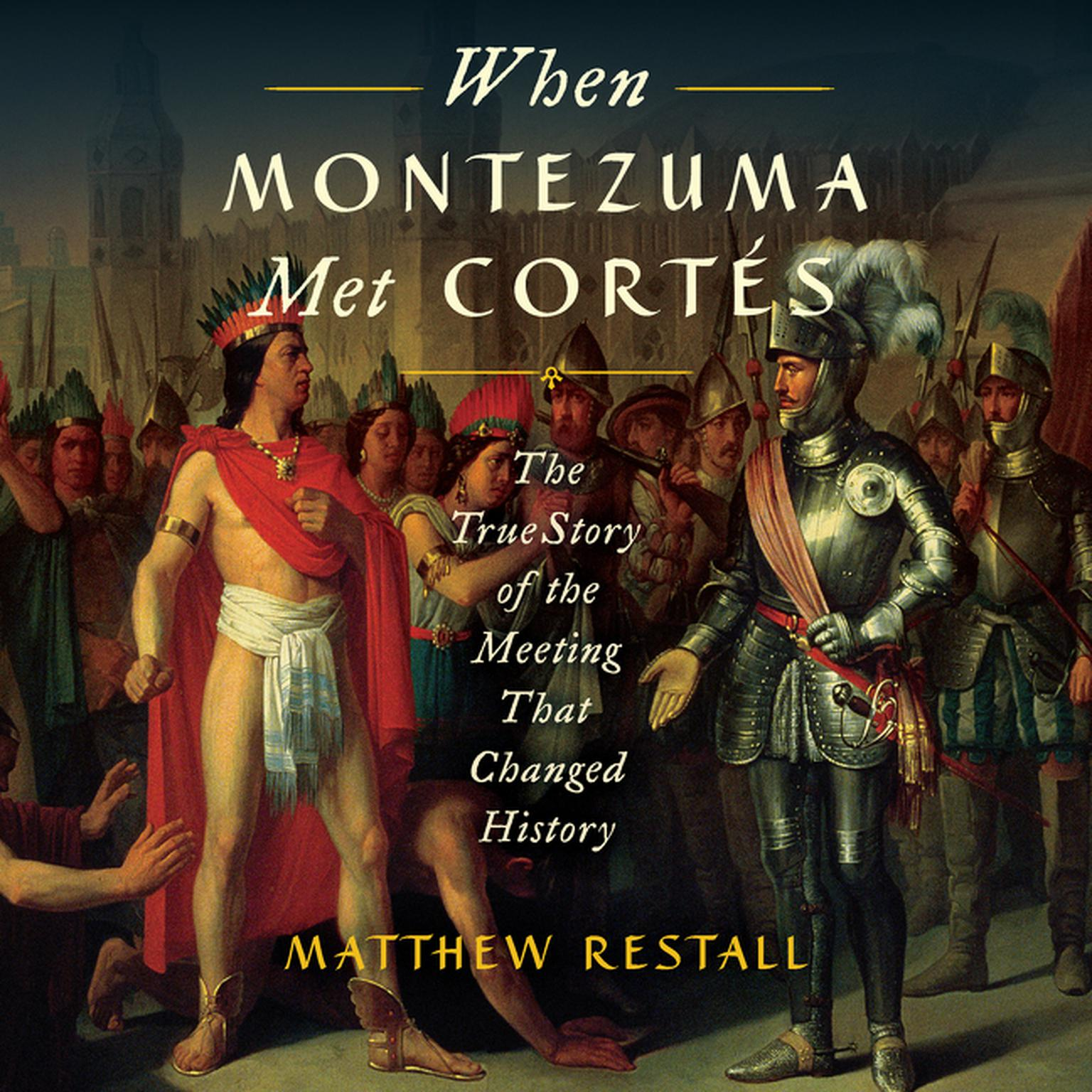 Printable When Montezuma Met Cortes: The True Story of the Meeting that Changed History Audiobook Cover Art