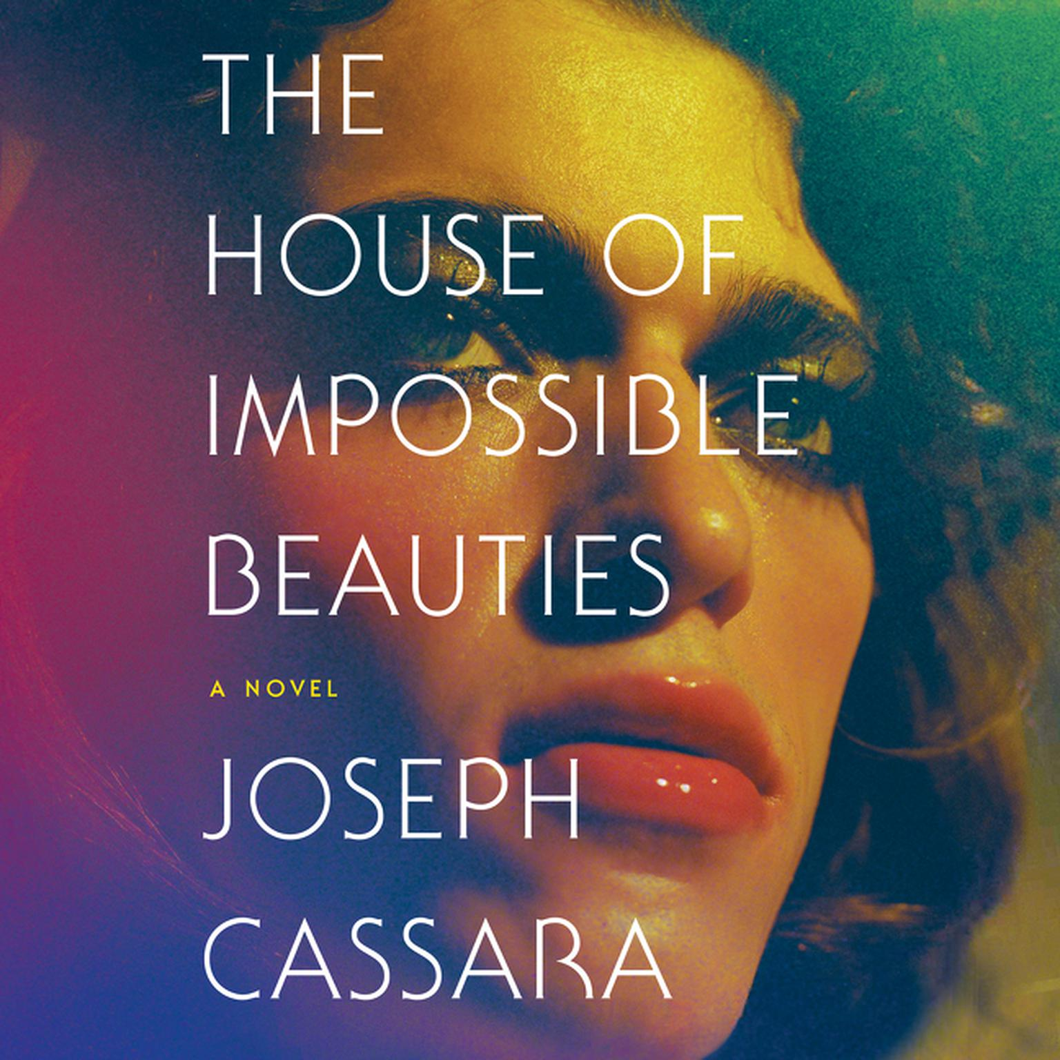 Printable The House of Impossible Beauties: A Novel Audiobook Cover Art