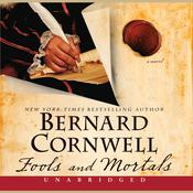 Fools and Mortals: A Novel Audiobook, by Bernard Cornwell|