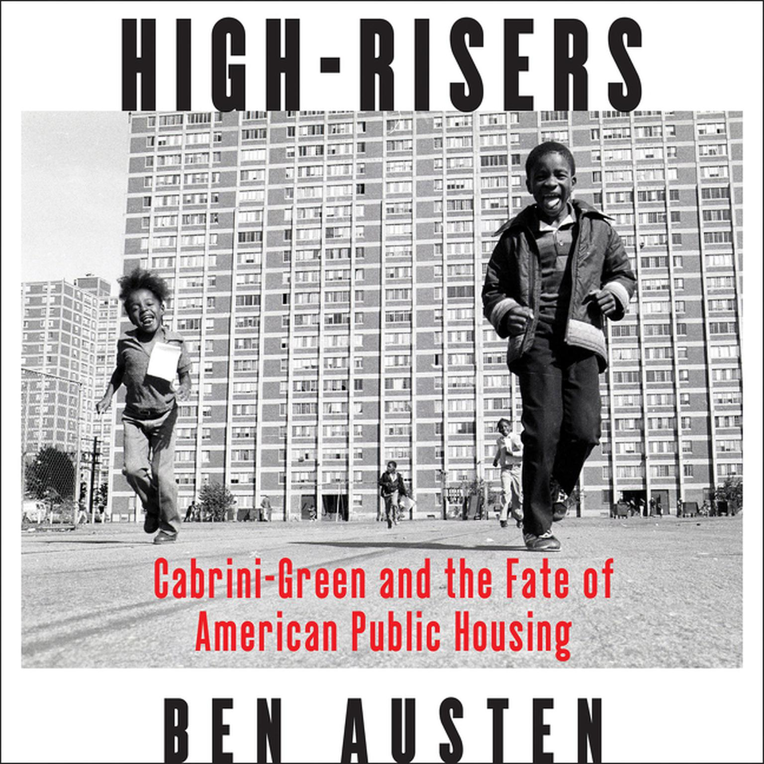 Printable High-Risers: Cabrini-Green and the Fate of American Public Housing Audiobook Cover Art