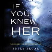 If You Knew Her: A Novel Audiobook, by Emily Elgar
