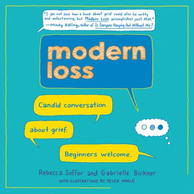 Modern Loss: Candid Conversation About Grief. Beginners Welcome. Audiobook, by Gabrielle Birkner