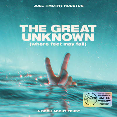 The Great Unknown: Where Feet May Fail: A Book About Trust Audiobook, by Joel Houston