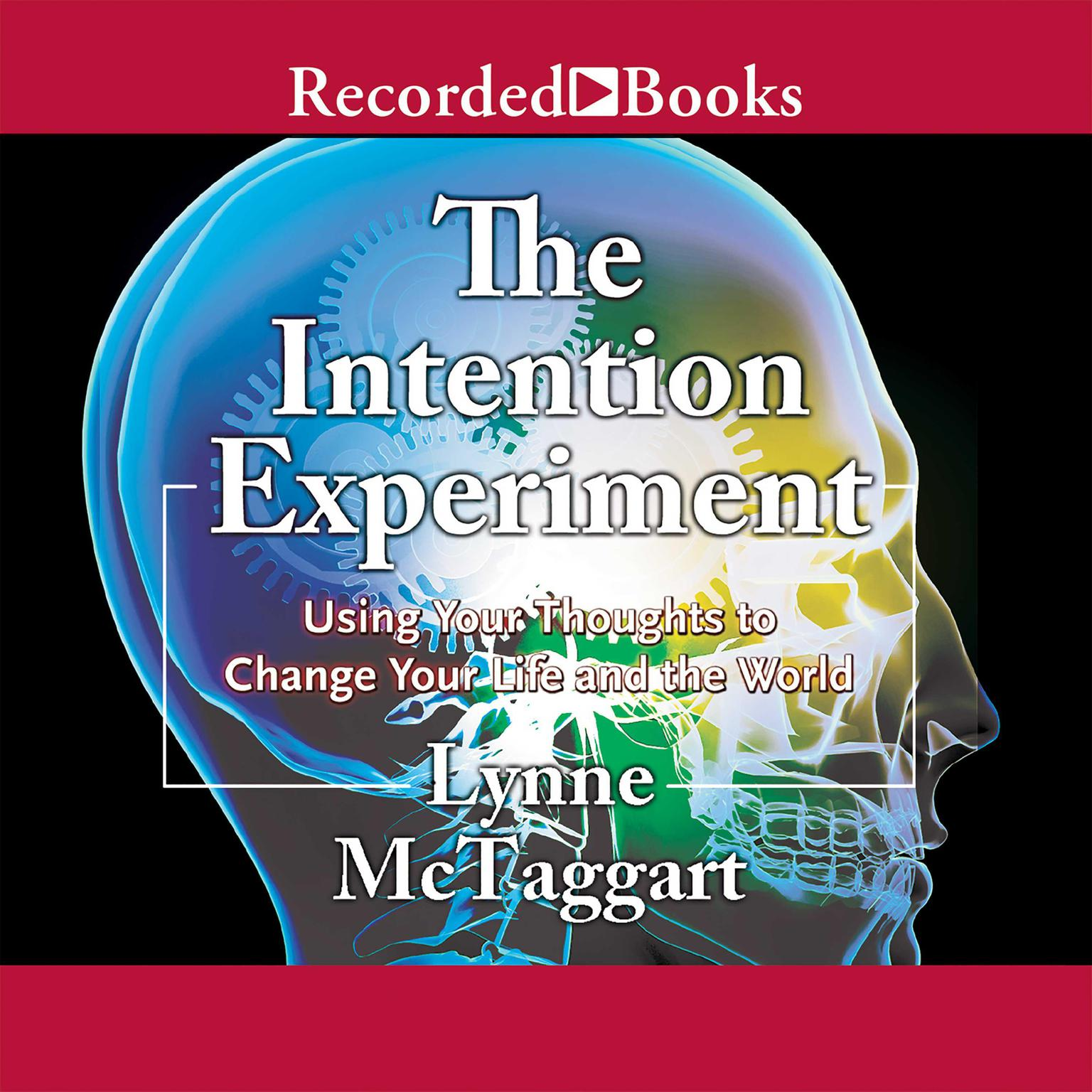 Printable The Intention Experiment: Using Your Thoughts to Change Your Life and the World Audiobook Cover Art