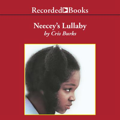 Neeceys Lullaby Audiobook, by Cris Burks