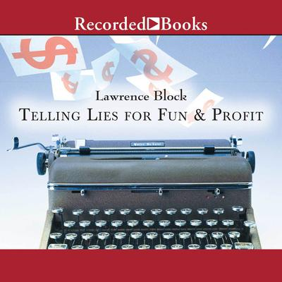Telling Lies for Fun and Profit: A Manual for Fiction Writers Audiobook, by Lawrence Block