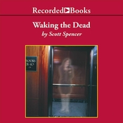 Waking the Dead Audiobook, by Scott Spencer