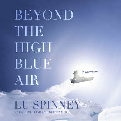 Beyond the High Blue Air Audiobook, by Lu Spinney