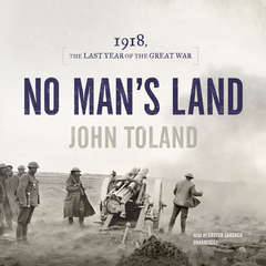 No Man's Land: 1918, the Last Year of the Great War Audiobook, by John Toland