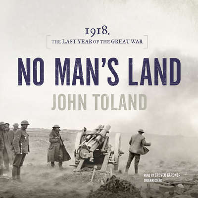 No Man's Land: 1918, the Last Year of the Great War Audiobook, by