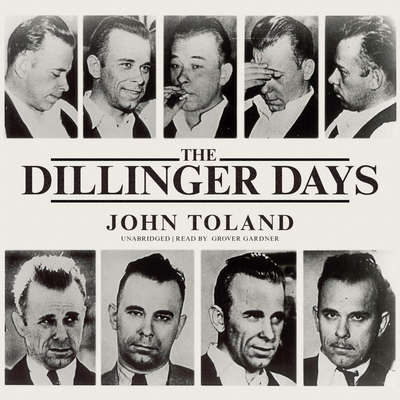 The Dillinger Days Audiobook, by John Toland