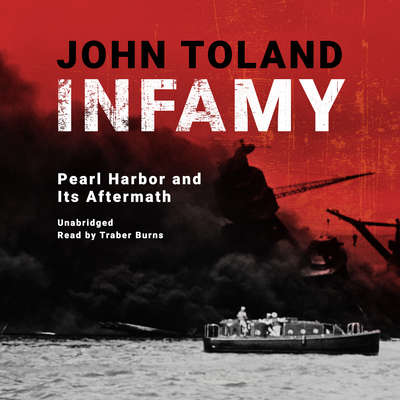 Infamy: Pearl Harbor and Its Aftermath Audiobook, by John Toland