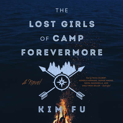 The Lost Girls of Camp Forevermore Audiobook, by Kim Fu
