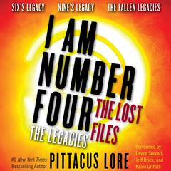 I Am Number Four: The Lost Files: The Legacies: Six's Legacy, Nine's Legacy, and The Fallen Legacies Audiobook, by