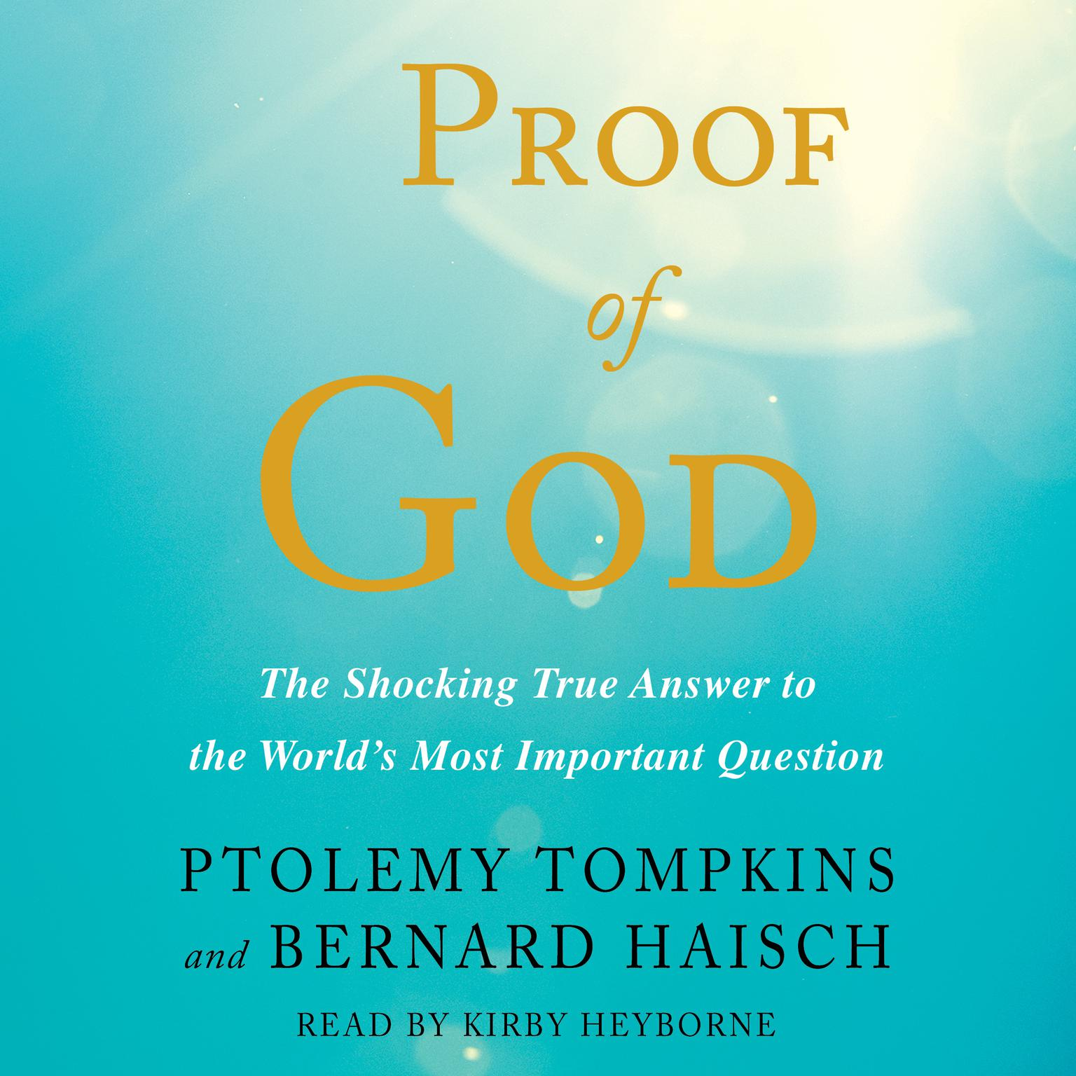 Printable Proof of God: The Shocking True Answer to the World's Most Important Question Audiobook Cover Art