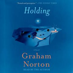 Holding: A Novel Audiobook, by Graham Norton