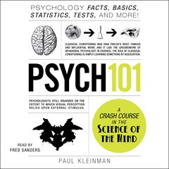 Psych 101: Psychology Facts, Basics, Statistics, Tests, and More! Audiobook, by Paul Kleinman