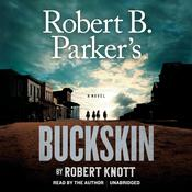 Robert B. Parkers Buckskin Audiobook, by Robert Knott