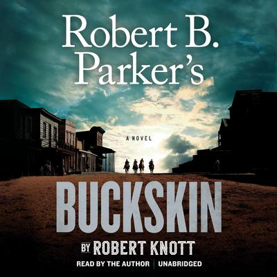 Robert B. Parker's Buckskin Audiobook, by Robert Knott
