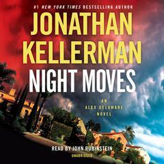 Night Moves: An Alex Delaware Novel Audiobook, by Jonathan Kellerman
