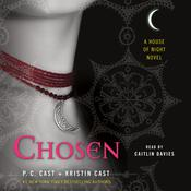 Chosen: A House of Night Novel Audiobook, by P. C. Cast