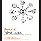 Beyond Advertising: Creating Value Through All Customer Touchpoints Audiobook, by Yoram (Jerry) Wind, Catharine Findiesen Hays