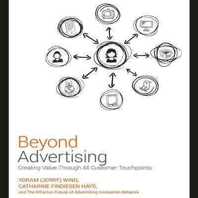 Beyond Advertising: Creating Value Through All Customer Touchpoints Audiobook, by