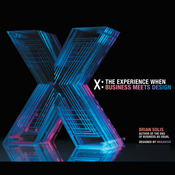 X: The Experience When Business Meets Design Audiobook, by Brian Solis