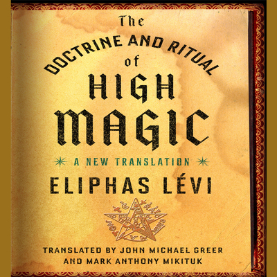 The Doctrine and Ritual High Magic: A New Translation Audiobook, by Eliphas Lévi
