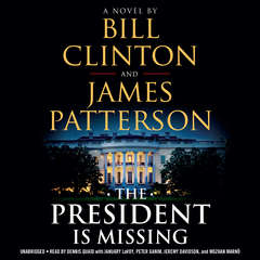 The President Is Missing: A Novel Audiobook, by Bill Clinton, James Patterson