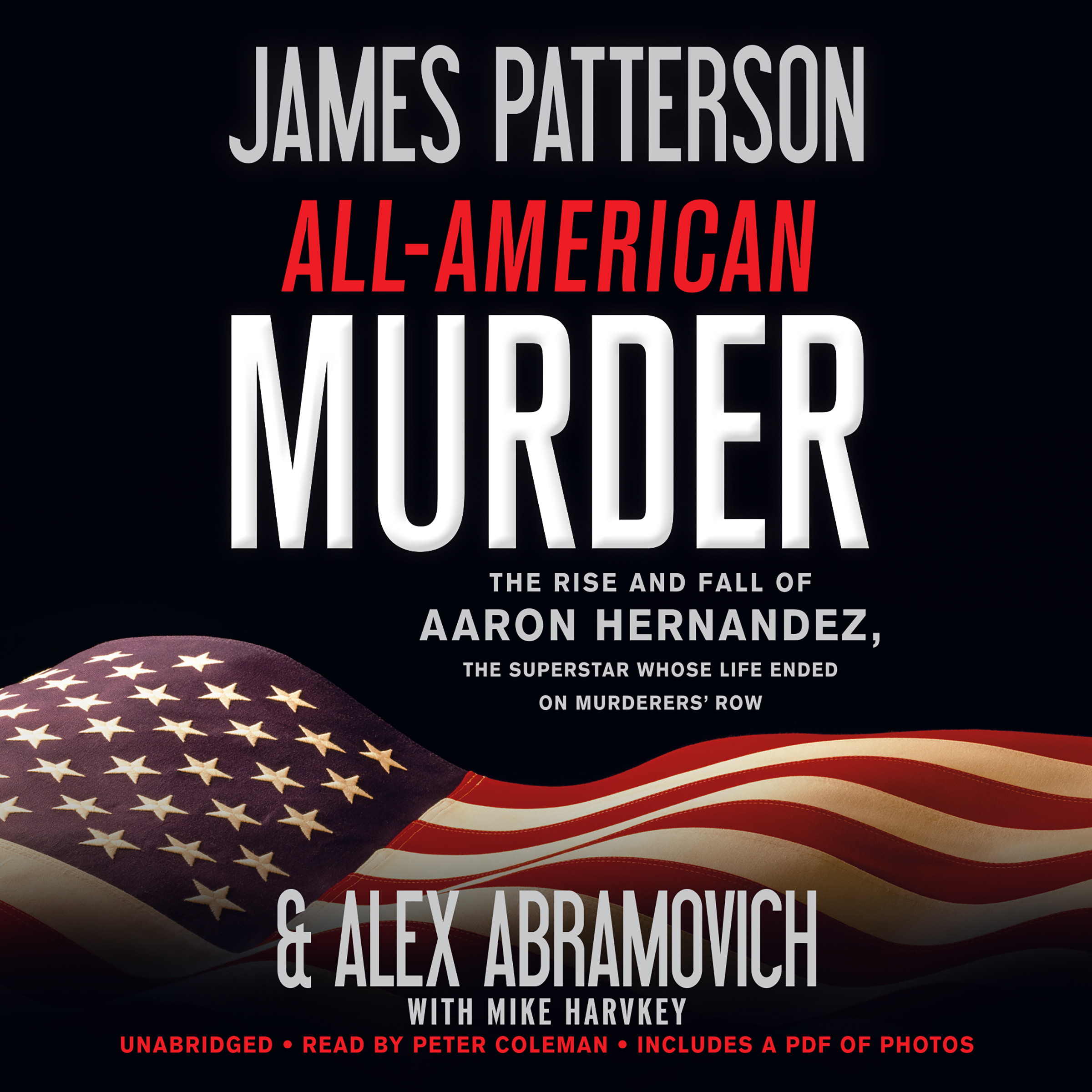 Printable All-American Murder: The Rise and Fall of Aaron Hernandez, the Superstar Whose Life Ended on Murderers' Row Audiobook Cover Art