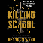 The Killing School: Inside the World's Deadliest Sniper Program Audiobook, by John David Mann