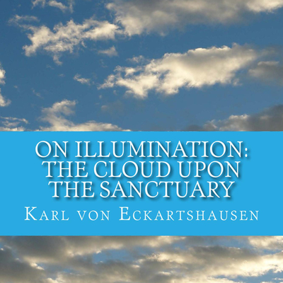 The Cloud Upon the Sanctuary - 6 Letters to Seekers of the Light On Illumination Audiobook, by Karl von Eckartshausen