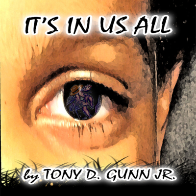 Its In Us All Audiobook, by Tony Gunn
