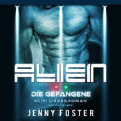 Alien – Die Gefangene: Science Fiction Liebesroman (Mind Travellers 1) Audiobook, by Jenny Foster