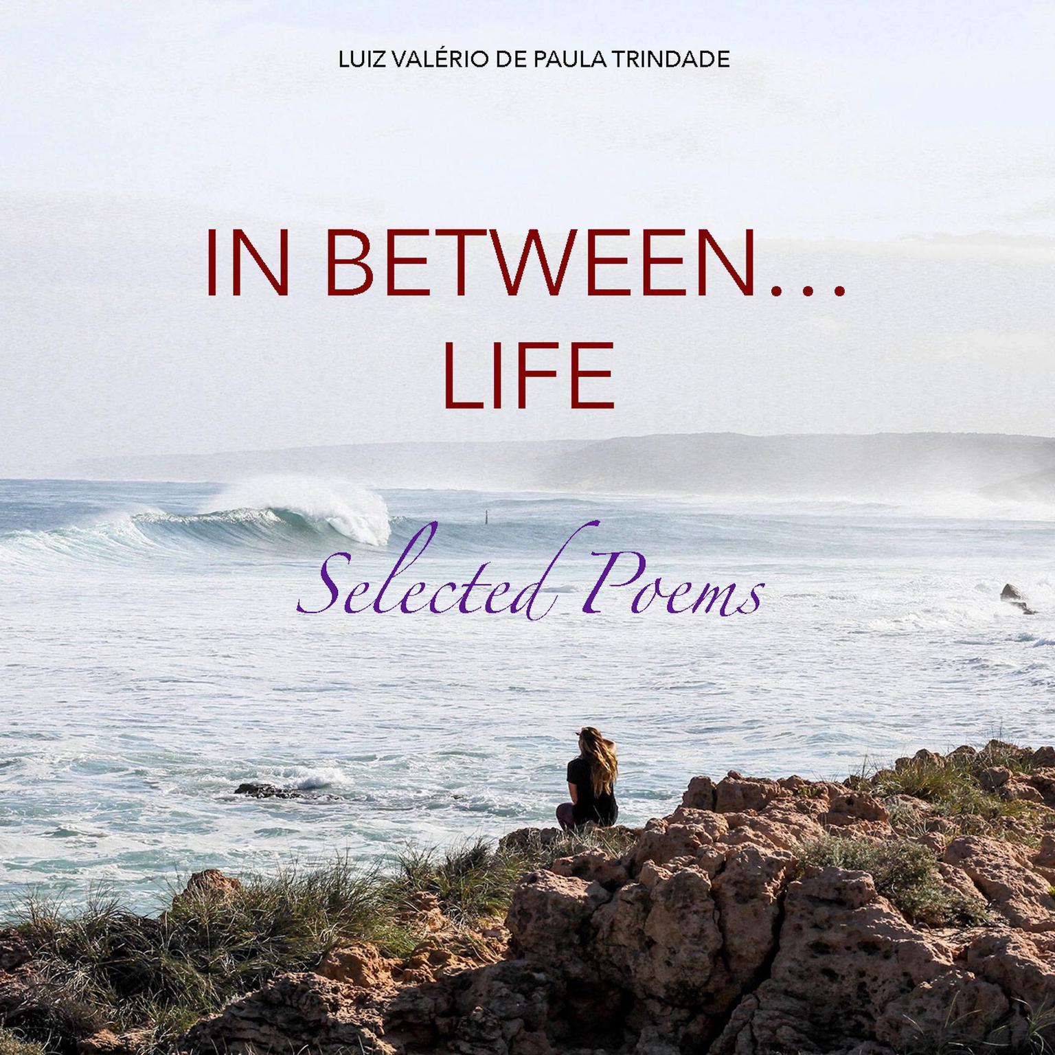 In between... life Audiobook, by Luiz Valério de Paula Trindade